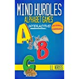 Mind Hurdles: Alphabet Games For Kids + Free Coloring Book (Interactive Quiz Book) ~ LL Kross