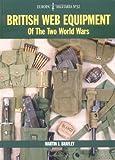 British Web Equipment of the Two World Wars (Europa Militaria)