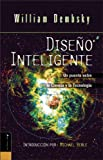 Diseno Inteligente: Un Puente Entre La Ciencia y La Teologia (Spanish Edition) (0829743855) by Dembski, William A.
