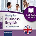 Ready for Business English: Konversation (Compact SilverLine) (       ungekürzt) von Duncan Glan Gesprochen von: N.N.