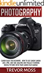 Photography: Canon DSLRs For Beginner...