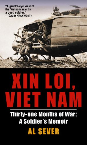 Xin Loi, Viet Nam: Thirty-one Months of War: A Soldier's Memoir: Thirty-one Months of War - A Soldier's Memoir