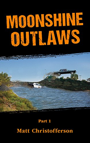 Moonshine Outlaws Part 1