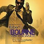 Robert Ludlum's the Bourne Ascendancy   Robert Ludlum,Eric Van Lustbader