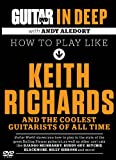Guitar in Deep: How to Play Like Keith Richards And the Coolest Guitarists of All Time, Dvd (Guitar World)