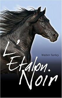 L'étalon noir, tome 1 : L'étalon noir - Walter Farley - Babelio