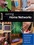 Wiring Home Networks: How to Plan, De...