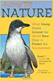 img - for Acting for Nature: What Young People Around The World Have Done To Protect The Environment book / textbook / text book