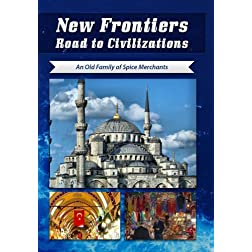 New Frontiers Road to Civilizations An Old Family of Spice Merchants DVD China International TV Corp