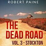 The Dead Road: Stockton, Vol. 3 (       UNABRIDGED) by Robert Paine Narrated by Lee Strayer