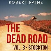 The Dead Road: Stockton, Vol. 3 | Robert Paine