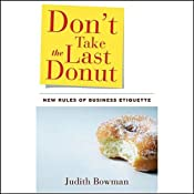 Don't Take the Last Donut: New Rules of Business Etiquette | [Judith Bowman]