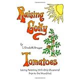 Raising Godly Tomatoes ~ L. Elizabeth Krueger