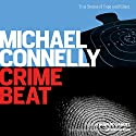 Crime Beat: Stories of Cops and Killers Audiobook by Michael Connelly Narrated by Howard Samuel