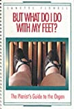 img - for But What Do I Do With My Feet?: The Pianist's Guide to the Organ by Janette Fishell (1996-10-03) book / textbook / text book