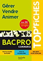 TOP'Fiches - Gérer, Vendre, Animer Bac pro Commerce