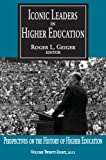 img - for Iconic Leaders in Higher Education (Perspectives on the History of Higher Education Annual) book / textbook / text book