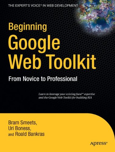 Beginning Google Web Toolkit: From Novice to Professional