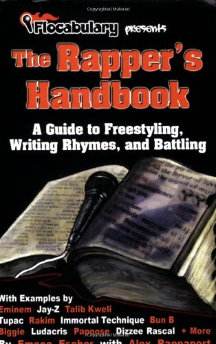 The Rapper's Handbook: A Guide to Freestyling, Writing Rhymes, and Battling (by Flocabulary), by Emcee Escher with Alex Rappaport (Flocabu