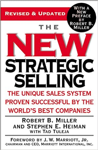 The New Strategic Selling (The unique sales system proven successful by the world's best companies)