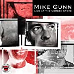 Mike Gunn: Live at The Comedy Store London | Mike Gunn
