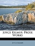 Joyce Kilmer: Prose Works