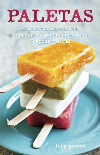 paletas-authentic-recipes-for-mexican-ice-pops-shaved-ice-aguas-frescas