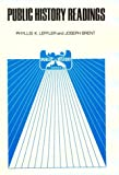 Public History Readings (Public History Series) (0894644335) by Leffler, Phyllis K.