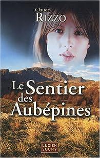 Le Sentier des Aub�pines par Claude Rizzo