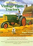 img - for 100 Years of Vintage Farm Tractors: A Century of Tractor Tales and Heartwarming Family Farm Memories (Town Square Book) book / textbook / text book