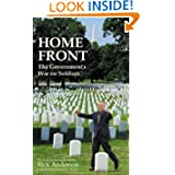 Home Front: The Government's War on Soldiers : A Report on How America's Weapons, Medicines, and Bureaucracies...
