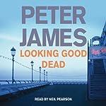 Looking Good Dead | Peter James