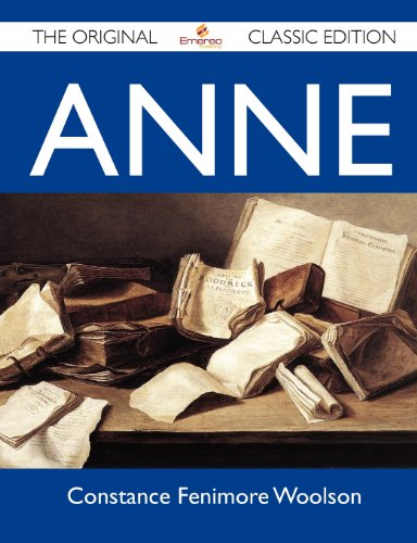 Anne - The Original Classic Edition