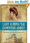 Lady Almina und das wahre Downton Abb...