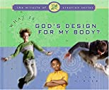 What Is God's Design for My Body?