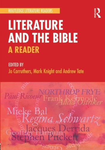 Literature and the Bible: A Reader (Routledge Literature Readers)