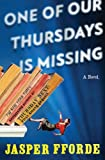 One of Our Thursdays Is Missing: A Novel