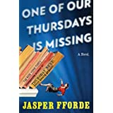 "One of Our Thursdays Is Missing: A Novelvon ""Jasper Fforde"""