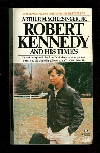 Robert Kennedy and His Times, Arthur M. Schlesinger, Jr.