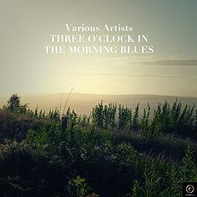 Three O'clock in the Morning Blues