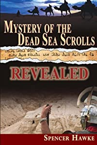 Mystery of the Dead Sea Scrolls - REVEALED download ebook