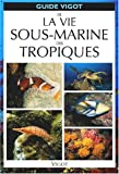 Guide Vigot de la faune sous-marine des tropiques