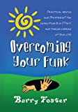 img - for Overcoming Your Funk: Practical Advice and Strategies for Reigniting Your Spirit and Taking Charge of Your Life book / textbook / text book