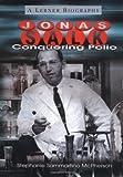 Jonas Salk: Conquering Polio (Lerner Biographies)