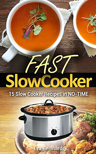 Fast Slow Cooker: 15 Slow Cooker Recipes in NO-TIME (Healthy Recipes, Crock Pot Recipes, Slow Cooker Recipes,  Caveman Diet, Stone Age Food, Clean Food) (Crock Pot Cooking For Men compare prices)