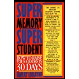 Super Memory - Super Student: How to Raise Your Grades in 30 Daysby Harry Lorayne