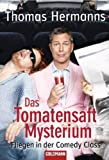 Das Tomatensaft-Mysterium: Fliegen in der Comedy Class