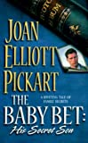 Baby Bet: His Secret Son (Mills & Boon Super Romance) (0373484097) by Joan Elliott Pickart
