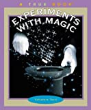 Experiments with Magic (True Books)