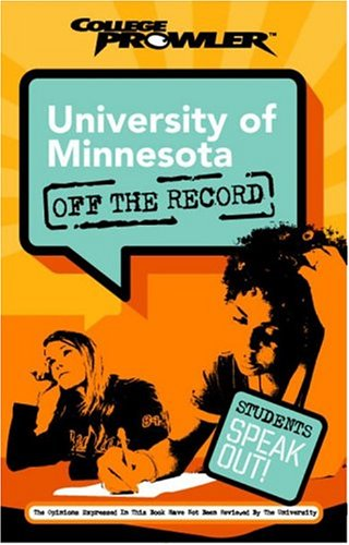 University of Minnesota: Off the Record (College Prowler)